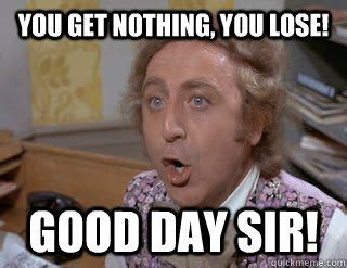 Good Day Sir Meme - top five reasons your offer was rejected the goodhart group