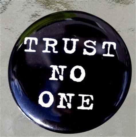 Trust No trust no one