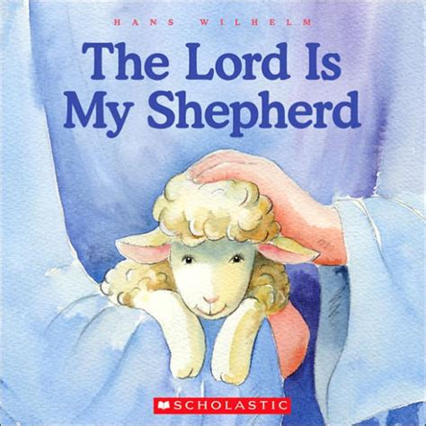 a shepherd s books the lord is my shepherd by hans wilhelm hardcover