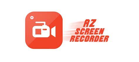 best screen recorder apk az screen recorder premium no root v4 8 3 1 apk