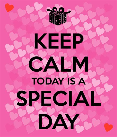 day special keep calm today is a special day poster quangtran2710a