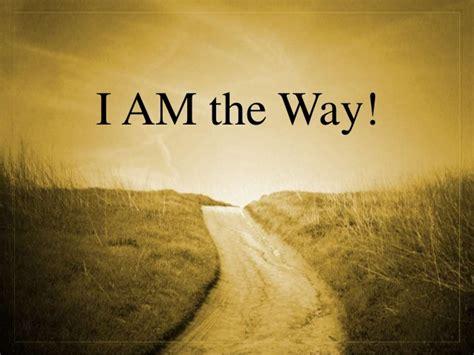 I Am The i am the way