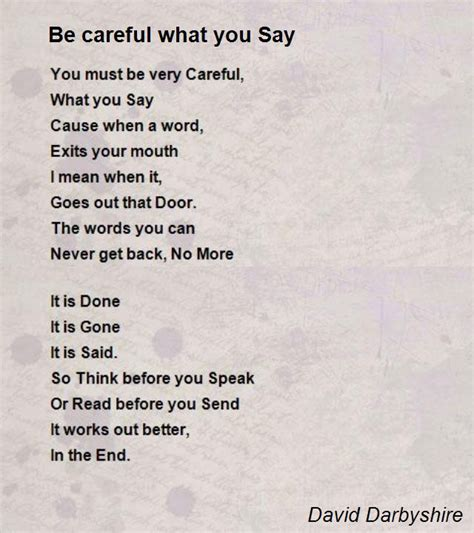 be careful what you be careful what you say poem by david darbyshire poem hunter
