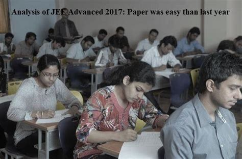 Ism Dhanbad Mba Admission 2017 by Analysis Of Jee Advanced 2017 Paper Was Easy Than Last Year