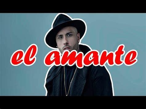 el amante japons spanish b00xkdxzj2 english spanish lyrics el amante the lover nicky jam youtube
