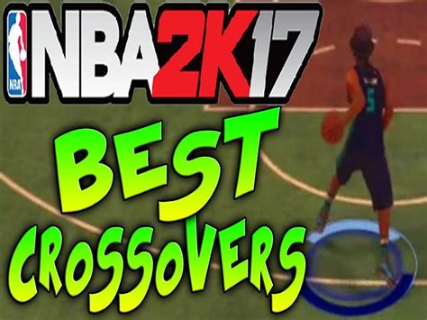 Mba 2k17 Best Crossover by Nba 2k17 Crossover And Shoot Top 6