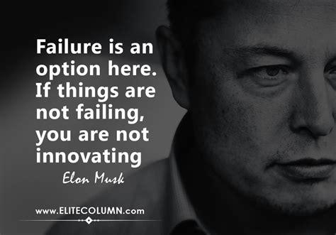 elon musk quotes innovation elon musk s resume of failures thetechnews