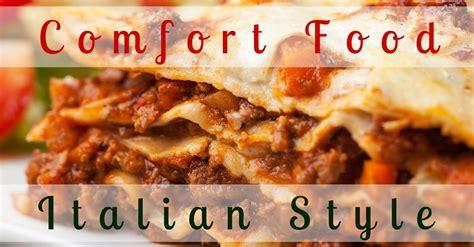 unique eats comfort foods comfort food italian style cucina toscana