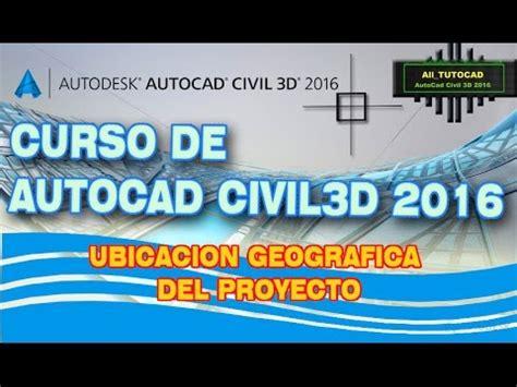 tutorial autocad civil 3d 2016 tutorial autocad civil 3d 2016 ubicacion geografica del