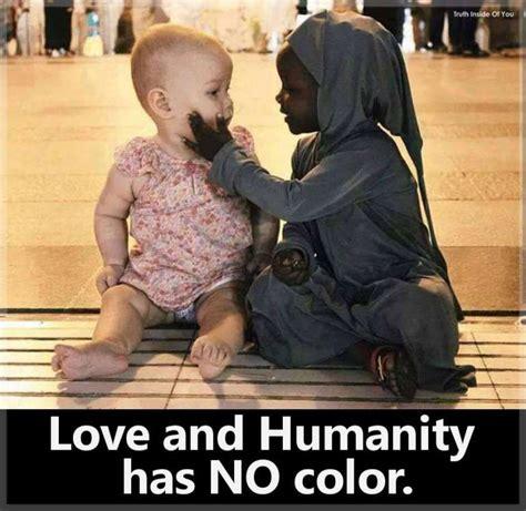 has no color and humanity has no color