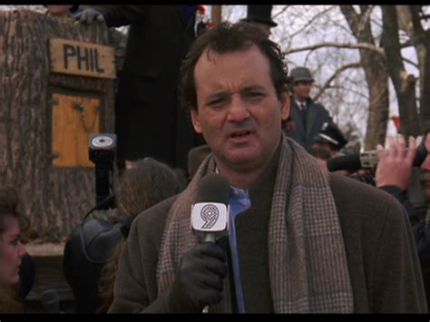 groundhog day phil connors okay cers rise and shine and don t forget your booties