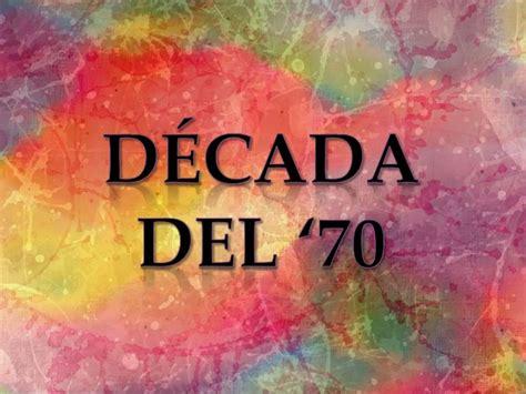 la dcada que nos b00bk9wxc8 decada del 70 en argentina