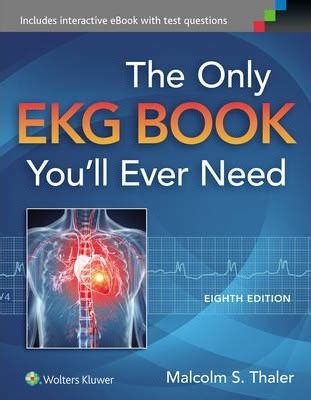 the only ekg book you ll need books the only ekg book you ll need malcolm s thaler