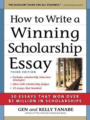 How To Write A Winning Scholarship Essay by How To Write A Winning Scholarship Essay By Tanabe 183 Overdrive Rakuten Overdrive Ebooks