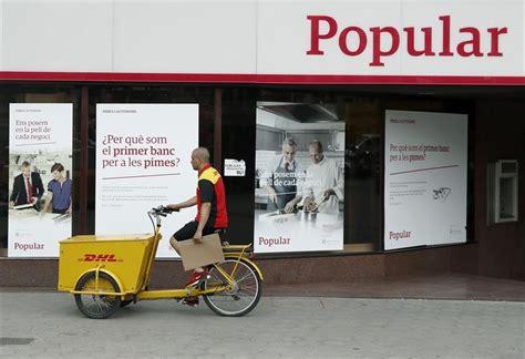 sucursales de banco popular las sucursales de popular operan con normalidad tras el