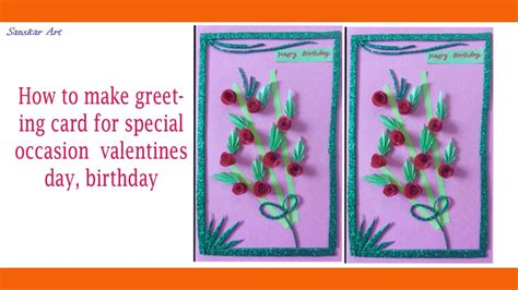 How To Make Paper Birthday Cards - how to make greeting card forspecial occasion valentines