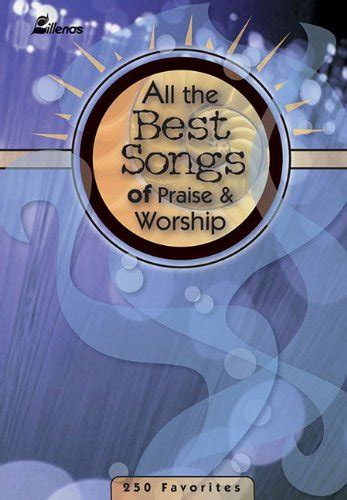 all the best songs of praise and worship all the best songs of praise and worship