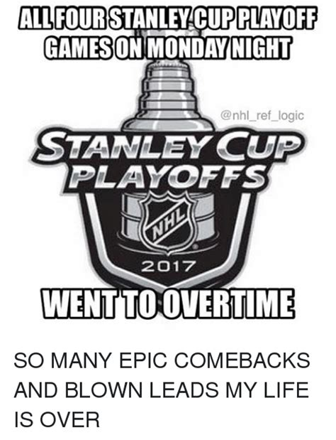 My Life Is Over Meme - 25 best memes about stanley cup playoffs stanley cup