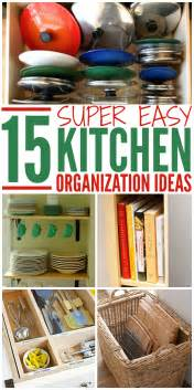 Ideas For Kitchen Organization by 15 Super Easy Kitchen Organization Ideas