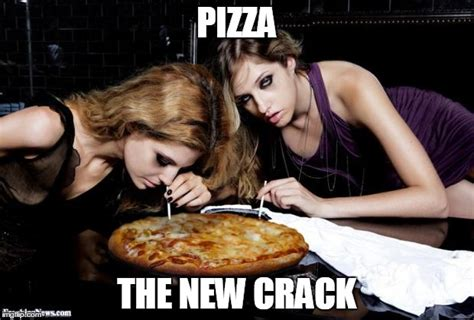 Crack Cocaine Meme - cocaine pizza imgflip
