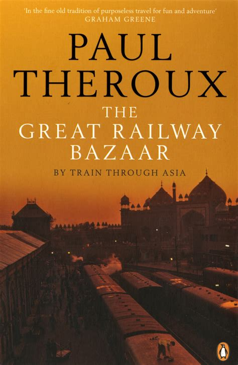 great railway bazaar by train through asia the penguin books australia