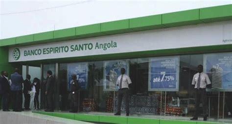 banco esp rito santo banco econ 243 mico replaces banco esp 237 rito santo angola