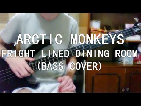 fright lined dining room arctic monkeys fright lined dining room bass cover