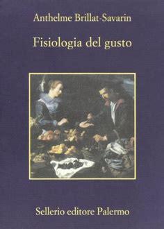 libro fisiologa del gusto frasi di quot fisiologia del gusto quot frasi libro frasi celebri it