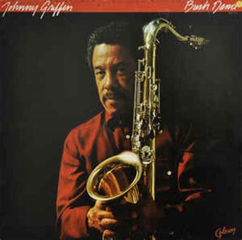 johnny griffin johnny griffin bush dance vinyl lp album at discogs