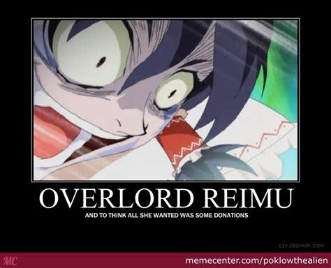 Overload Meme - overlord reimu by poklowthealien meme center