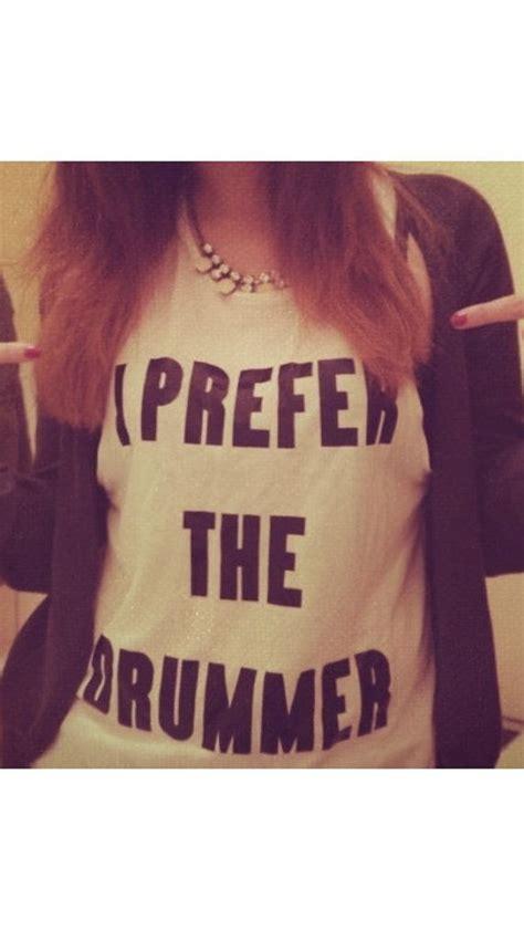Tshirt Drumer White i prefer the drummer white tshirt for tshirts