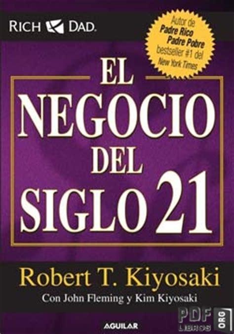 el negocio del siglo 21 robert kiyosaki libros pdf en pdflibros org