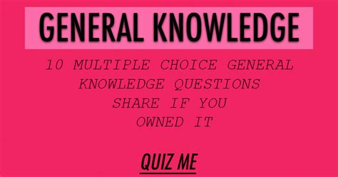 quiz questions very hard weqyoua 10 multiple choice general knowledge questions