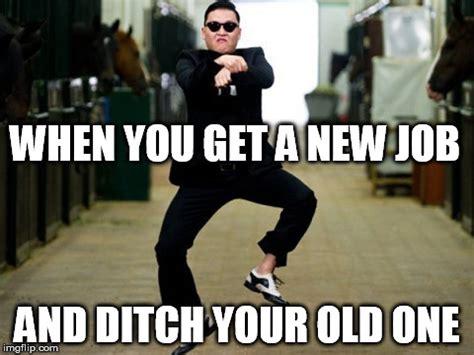 New Job Meme - psy horse dance meme imgflip
