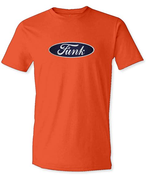 Shirt For Ford Funk S T Shirt