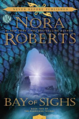 bay of sighs guardians trilogy books bay of sighs book by nora