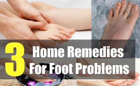 3 home remedies for foot problems home remedies