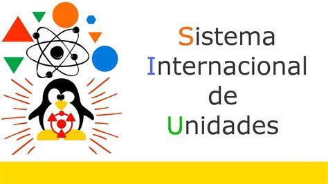 sesion 3 sistema internacional de unidades sistema internacional de unidades si youtube