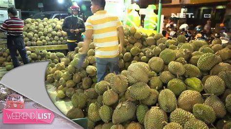weekend list durian ucok medan youtube