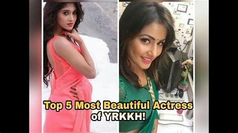 most beautiful actress of yeh rishta kya kehlata hai top 5 most beautiful actress of yeh rishta kya kehlata hai