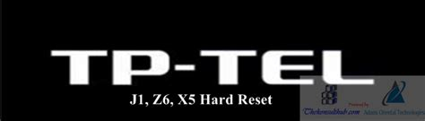 reset android mtk how to hard reset tp tel z6 j1 x5 a3 android smartphone
