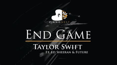 end game lyrics karaoke taylor swift end game ft ed sheeran future piano