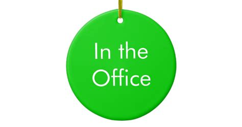 Office Sign In Out Of Office In The Office Sign Ceramic Ornament Zazzle