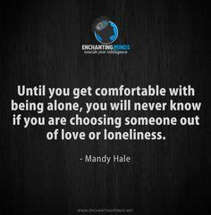 being comfortable alone best life quotes on pinterest anonymous being alone and