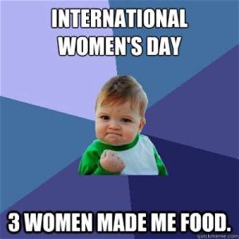 Womans Day Meme - international womens day jokes kappit
