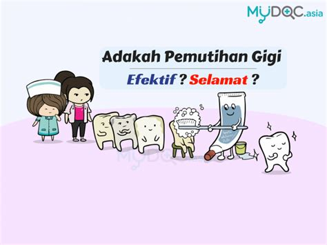 Untuk Pemutihan Gigi adakah pemutihan gigi efektif dan selamat mydoc asia