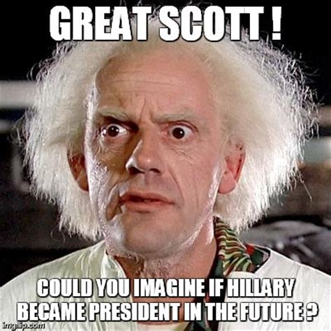 Great Scott Meme - future imgflip