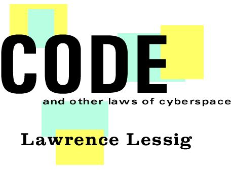 Code And Other Laws Of Cyberspace code and other laws of cyberspace