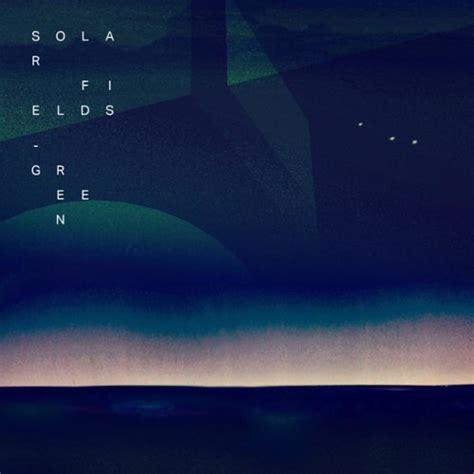 solar fields leaving home earthshine solar fields