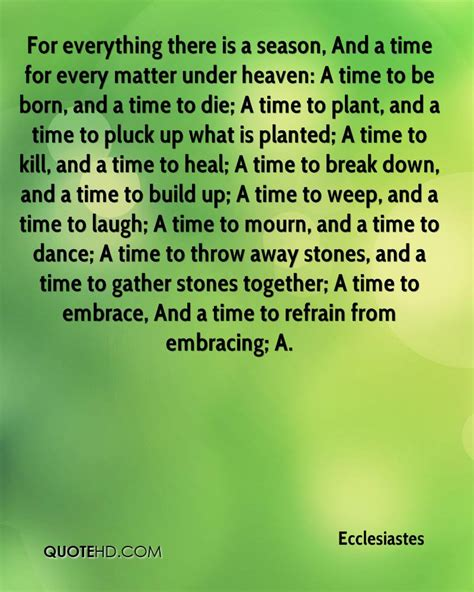 A Time For Everything by Ecclesiastes Quotes Quotesgram